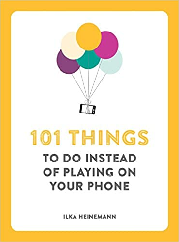 101 things to do instead of playing on your phone book